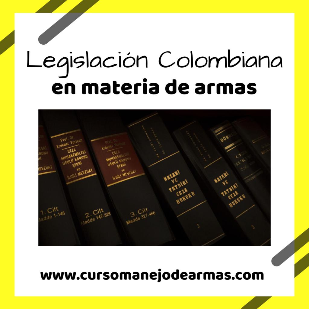 Legislación Colombiana en materia de Armas.