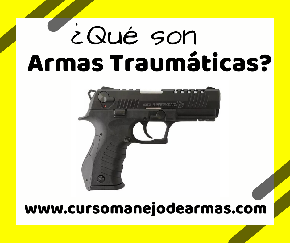 Qué son Armas Traumáticas